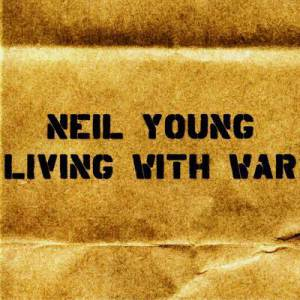 neil-young-living-with-war-2006-front-cover-43720
